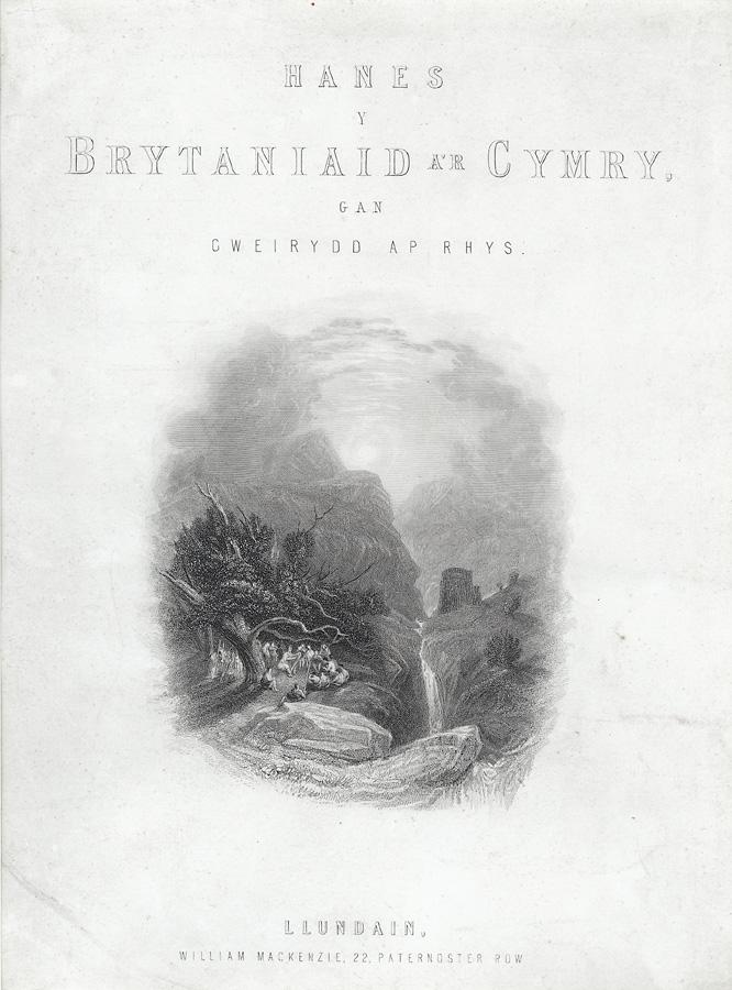 Hanes y Brytaniaid a'r Cymry, gan Gweirydd ap Rhys